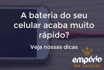 Capa2  350x234 - 7 dicas para a bateria do seu celular durar mais tempo