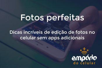 Fotos sem app 350x234 - Como editar suas fotos sem usar aplicativos