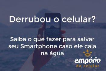 agua 350x234 - Meu celular caiu na água, o que fazer?