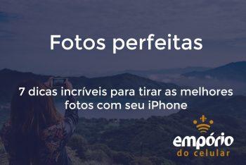 fotos pfta 350x234 - 7 dicas para tirar fotos perfeitas com seu iPhone