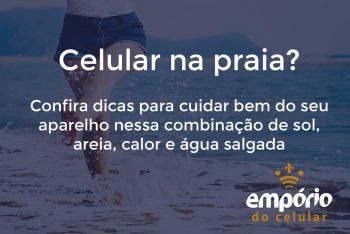 Praia e celular 350x234 - Cuidados com o celular na praia