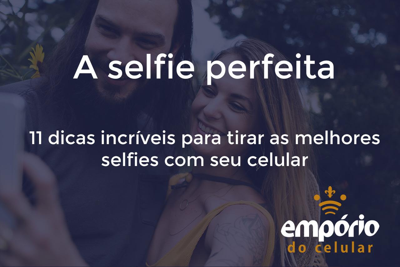 Selfie POST  - 11 dicas pra tirar a selfie perfeita