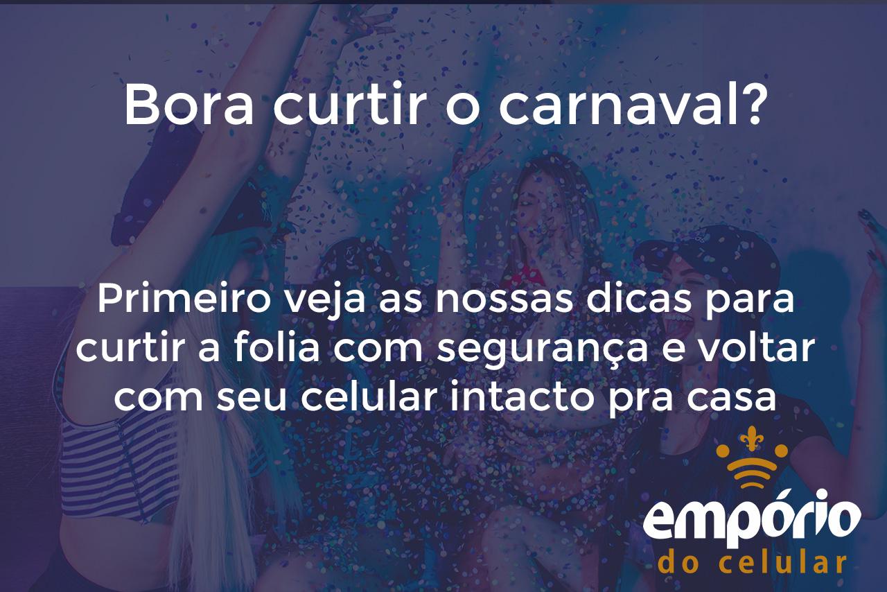 Carnaval  - As 5 dicas pra curtir muito mais o carnaval