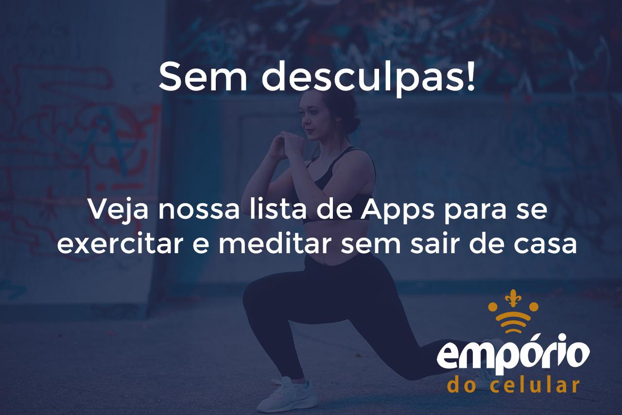 Exercícios - Apps pra fazer exercícios físicos e meditar de graça