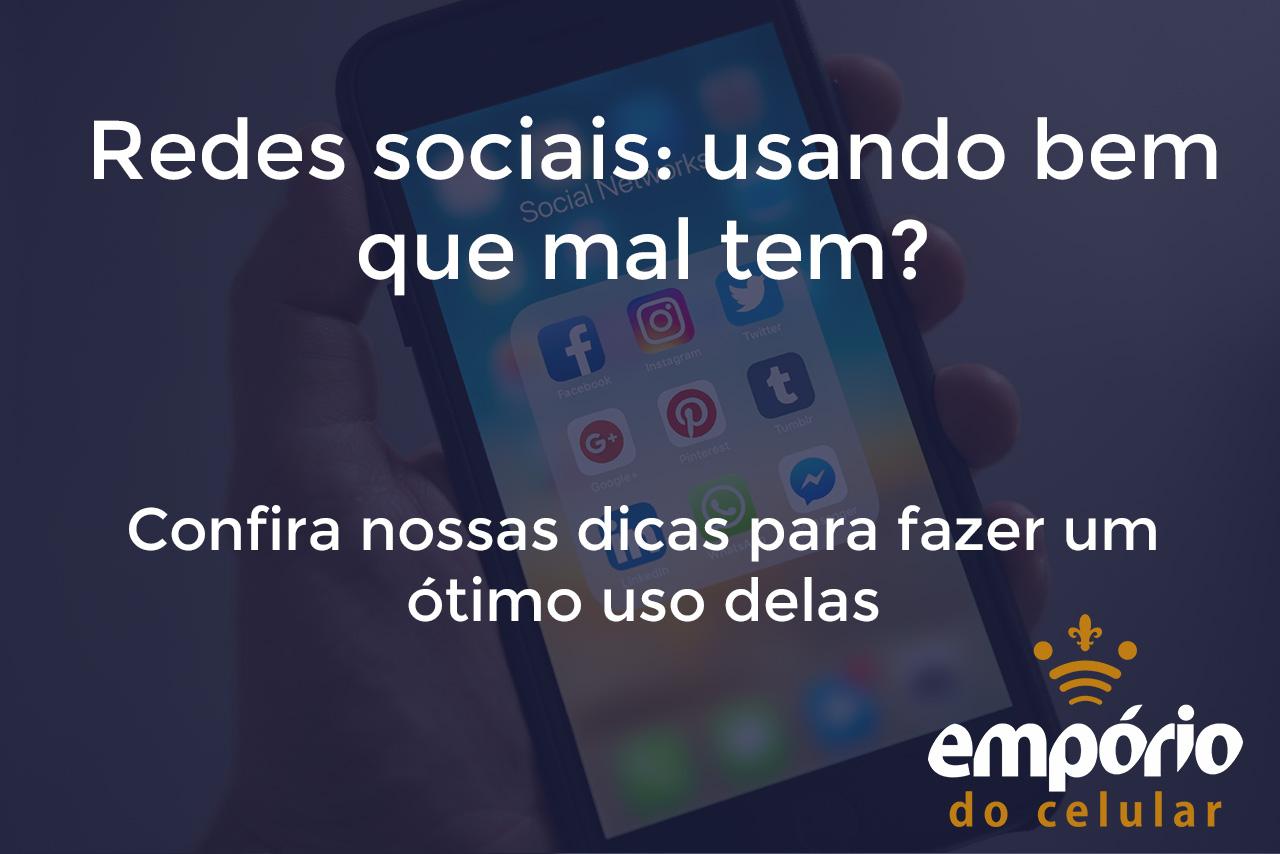 Redes sociais - Como usar as redes sociais de uma maneira saudável