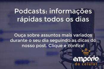 Podcast 350x234 - Os 5 melhores podcast pra passar o tempo
