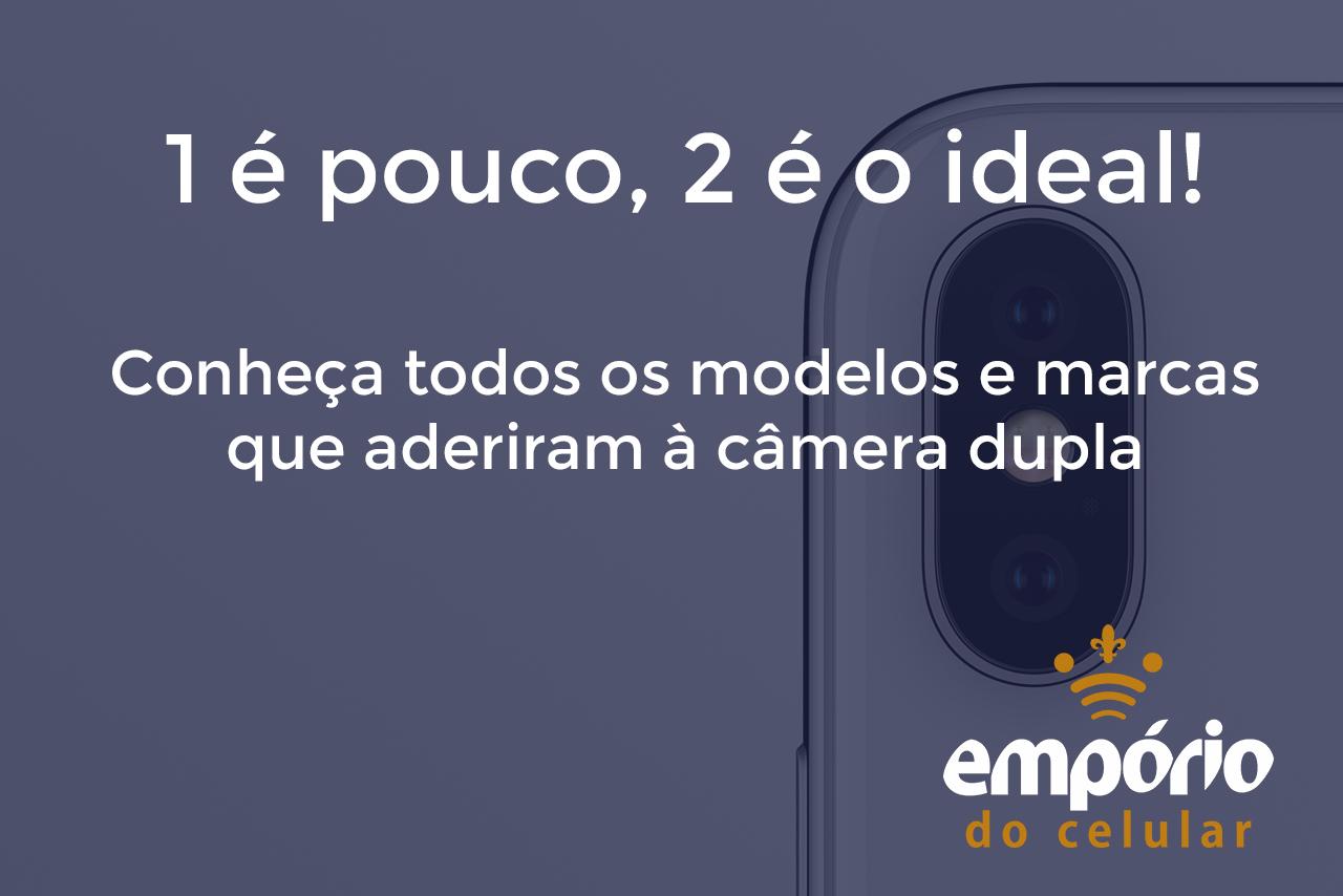 dual camera - Por que os celulares agora tem câmeras duplas?
