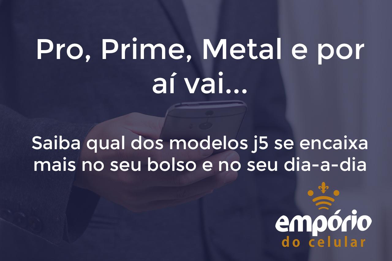j5 - Galaxy J5: diferença entre Pro, Prime e Metal