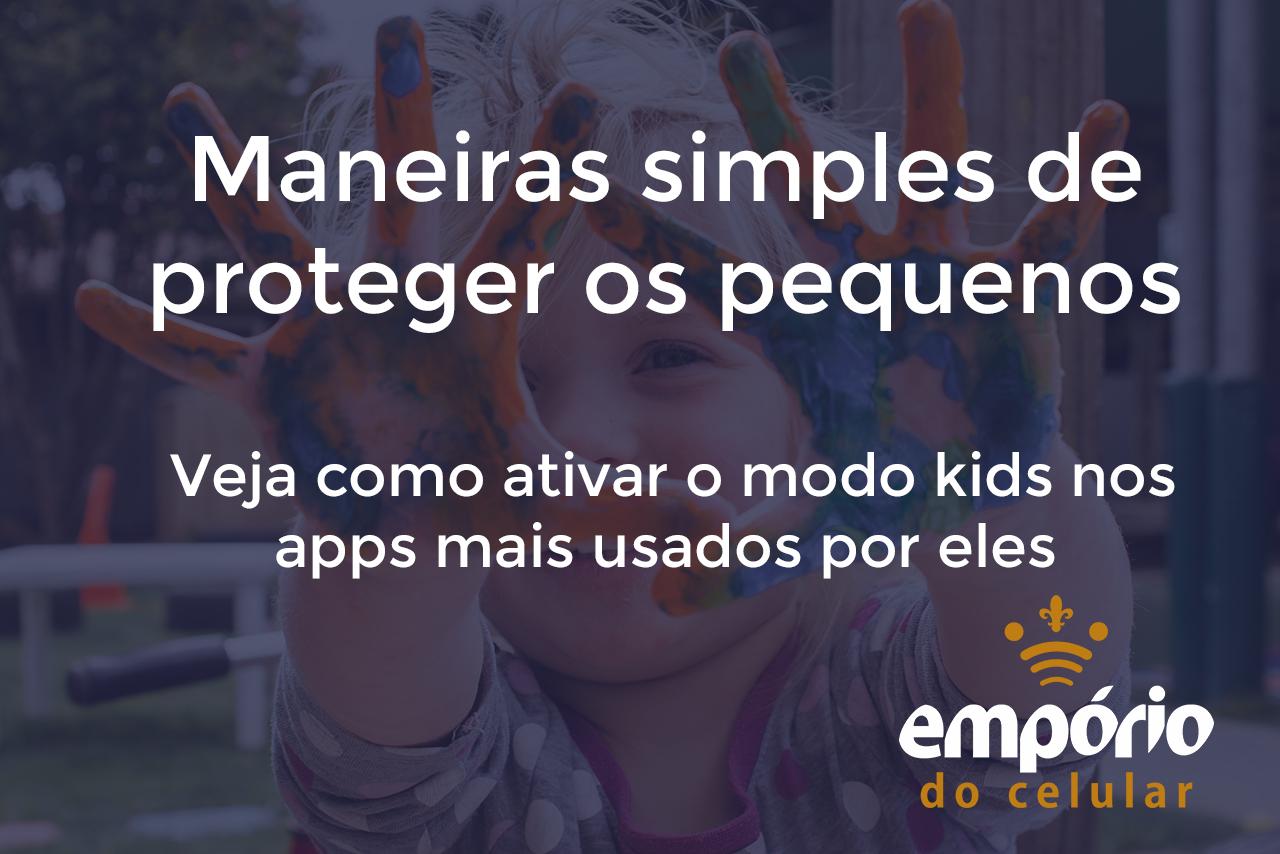 modo kids - Como deixar o celular mais seguro para as crianças