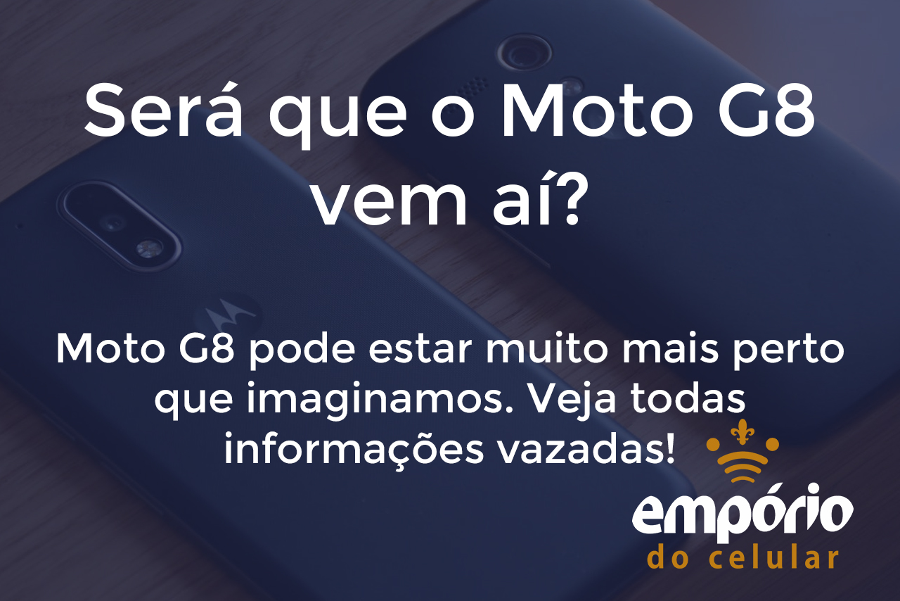 g8 - Veja as informações vazadas sobre dois Moto G8