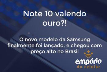 note 10 350x234 - Galaxy Note 10 chega ao Brasil com preço alto no mercado