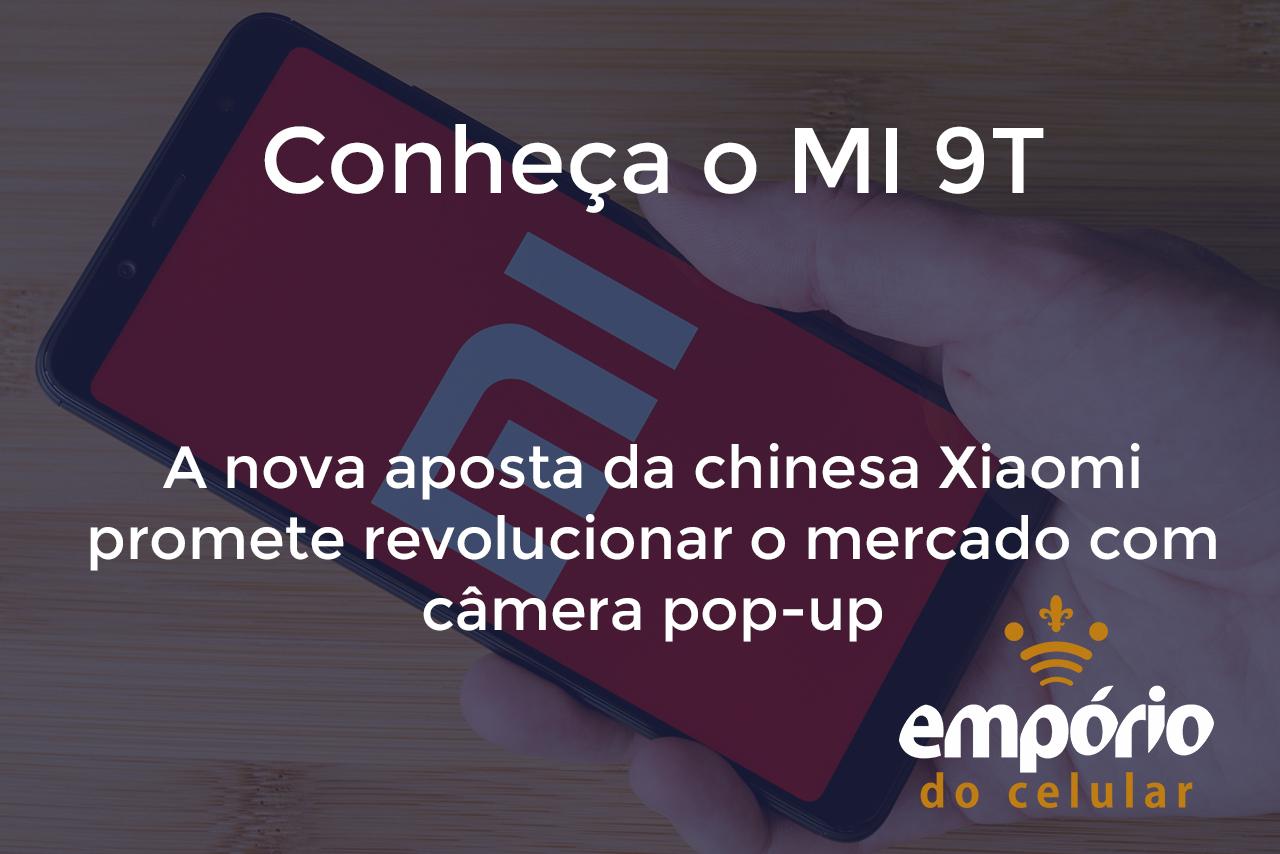 xiaomi 9t - Tudo sobre o Mi 9T, lançamento da Xiaomi