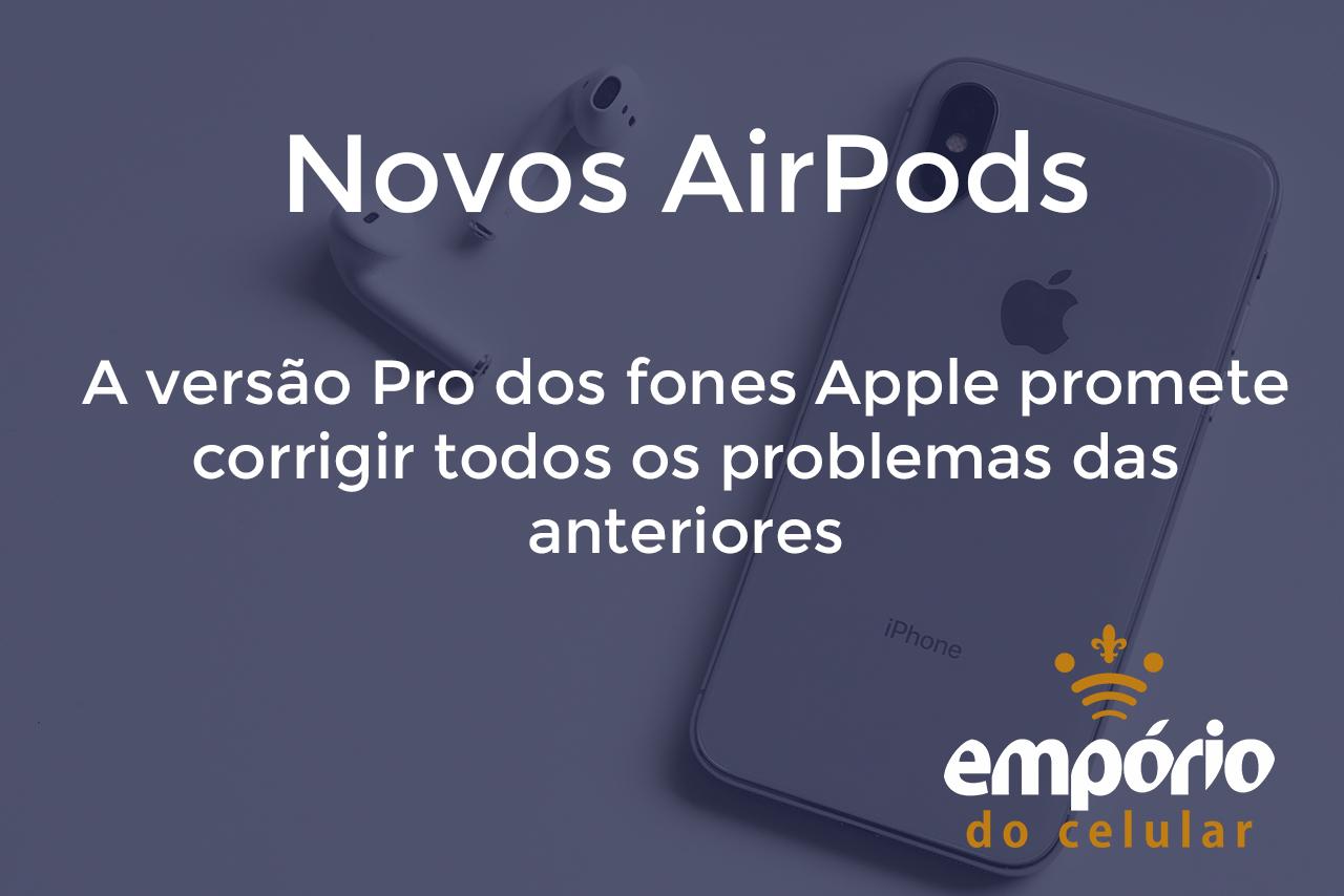 air pods pro insta - AirPod Pro chega ao Brasil por preço alto