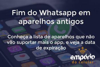 fim do wpp 350x234 - Whatsapp vai deixar de funcionar em aparelhos iOs e Android antigos