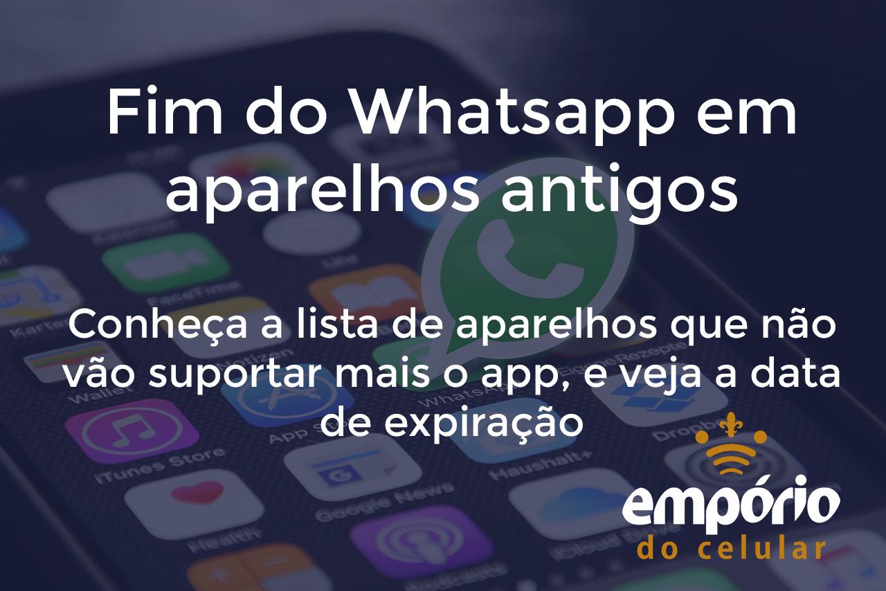 fim do wpp - Whatsapp vai deixar de funcionar em aparelhos iOs e Android antigos