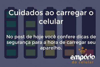 segurança carregar 350x234 - 6 cuidados na hora de carregar o celular