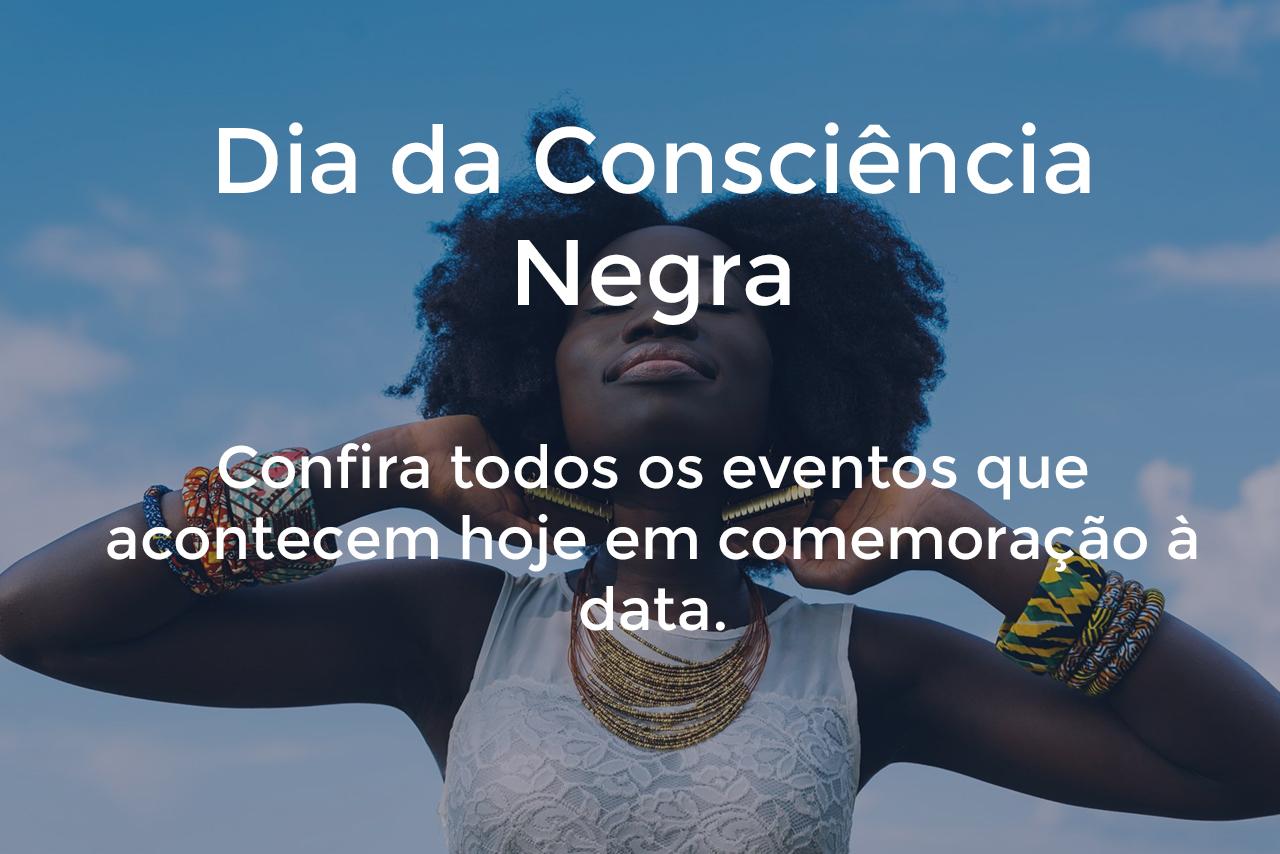 consci - Eventos gratuitos celebram o Dia da Consciência Negra