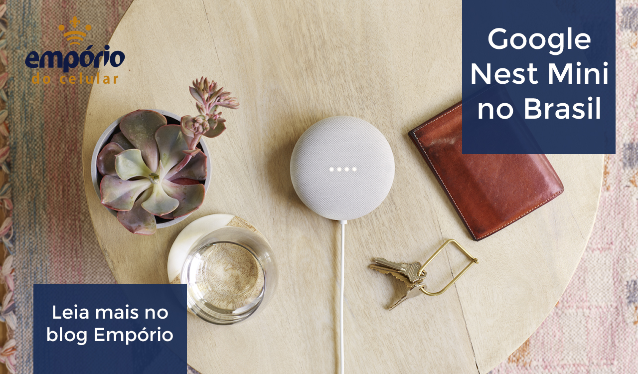 nest mini - Google Nest Mini chega ao Brasil