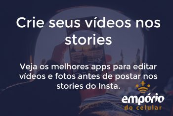 stories 350x234 - 5 apps pra criar stories do Instagram