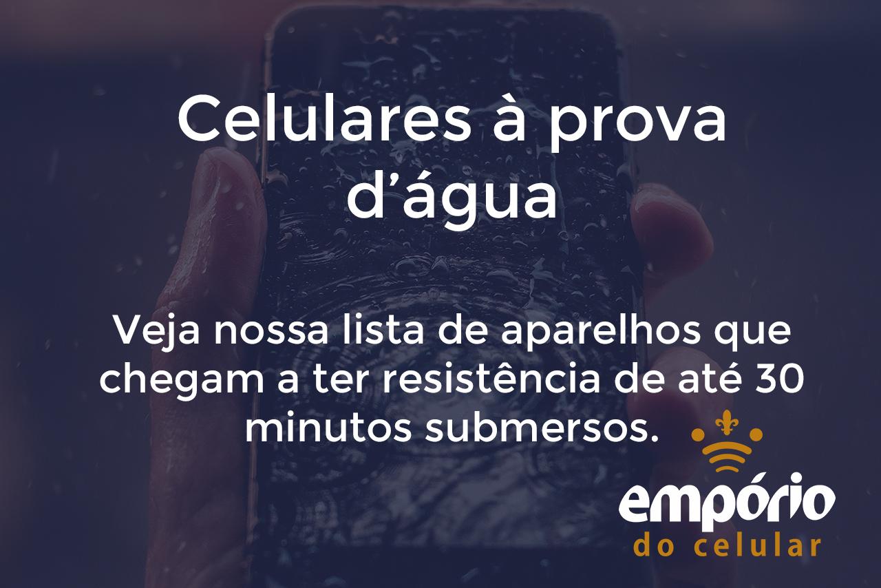 provadgua - 8 celulares a prova d'água de qualidade