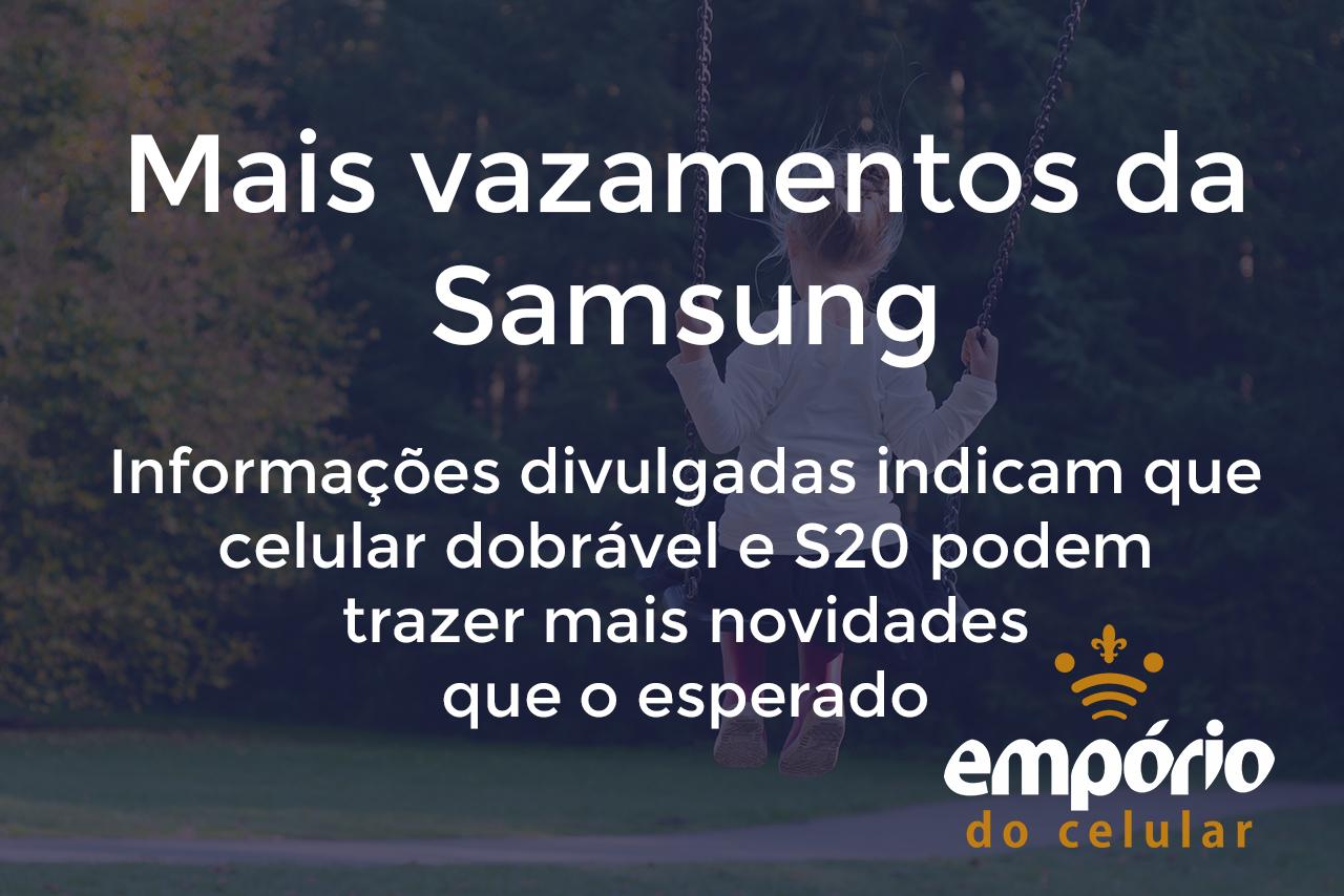 samsung - Novas informações vazadas da Samsung revelam celular dobrável e S20