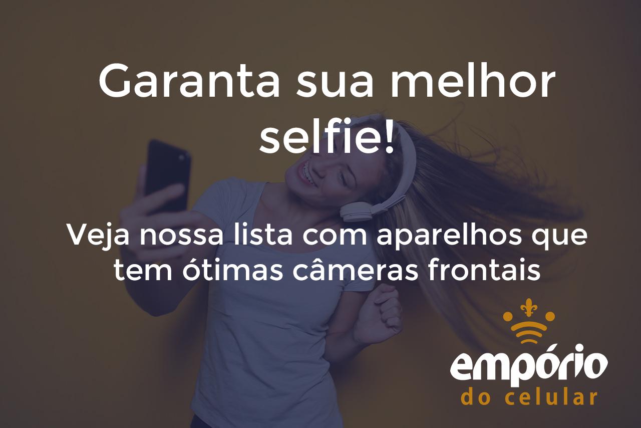 selfie - Os 10 melhores celulares para selfie