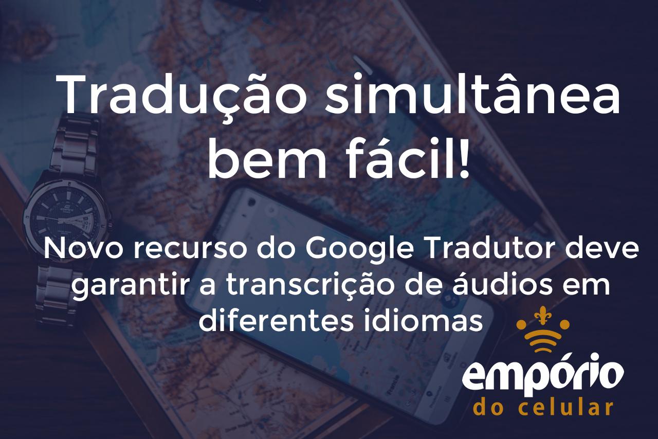 tradutor - Google Tradutor lança recurso que detecta áudio em outros idiomas