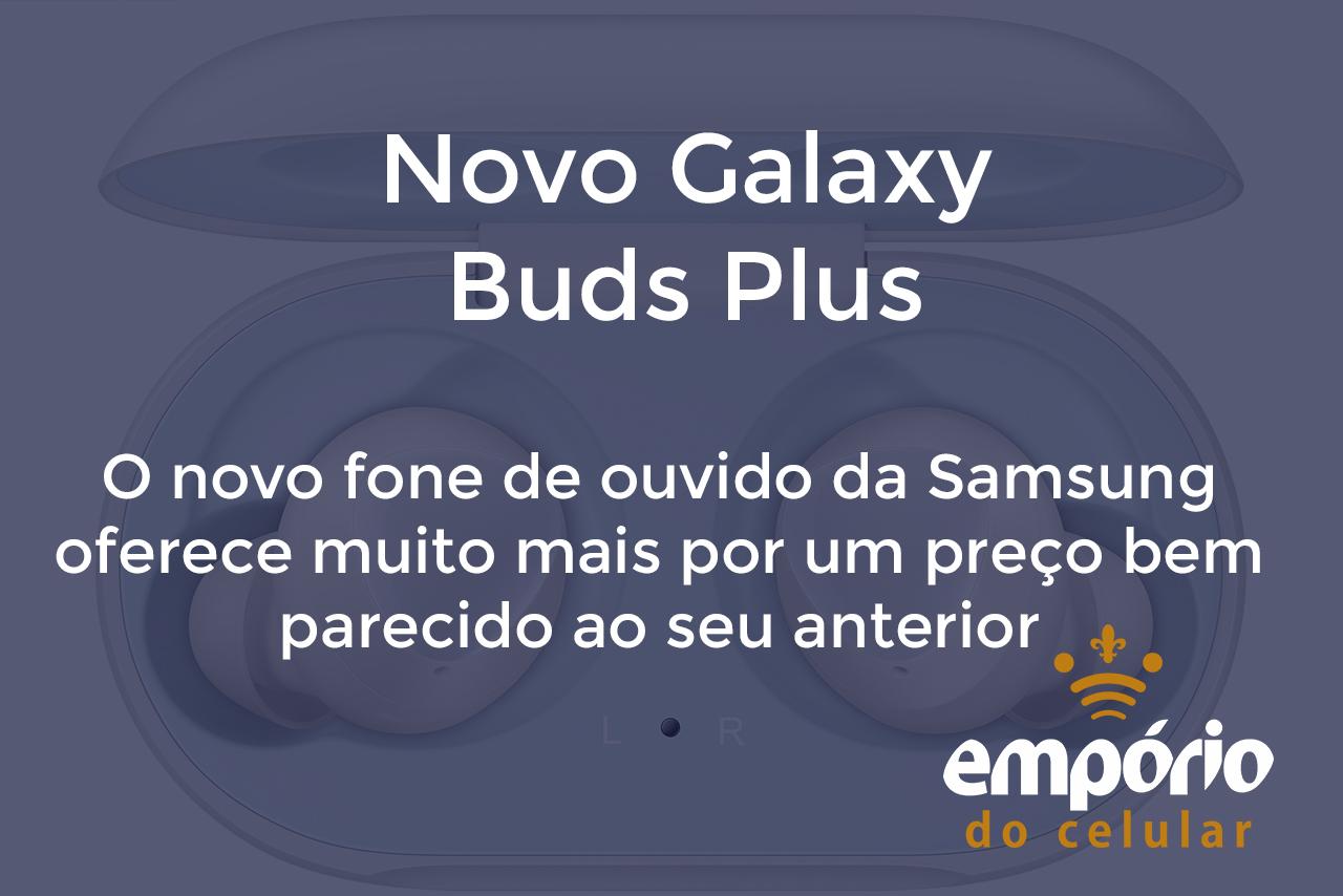 buds - Galaxy Buds Plus: Os novos fones da Samsung