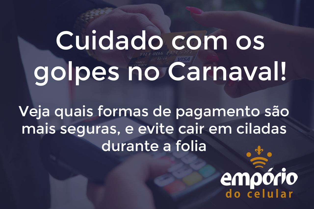 pagamento carnaval - Dinheiro, cartão, ou pagamento por contato? Qual é mais seguro no Carnaval?