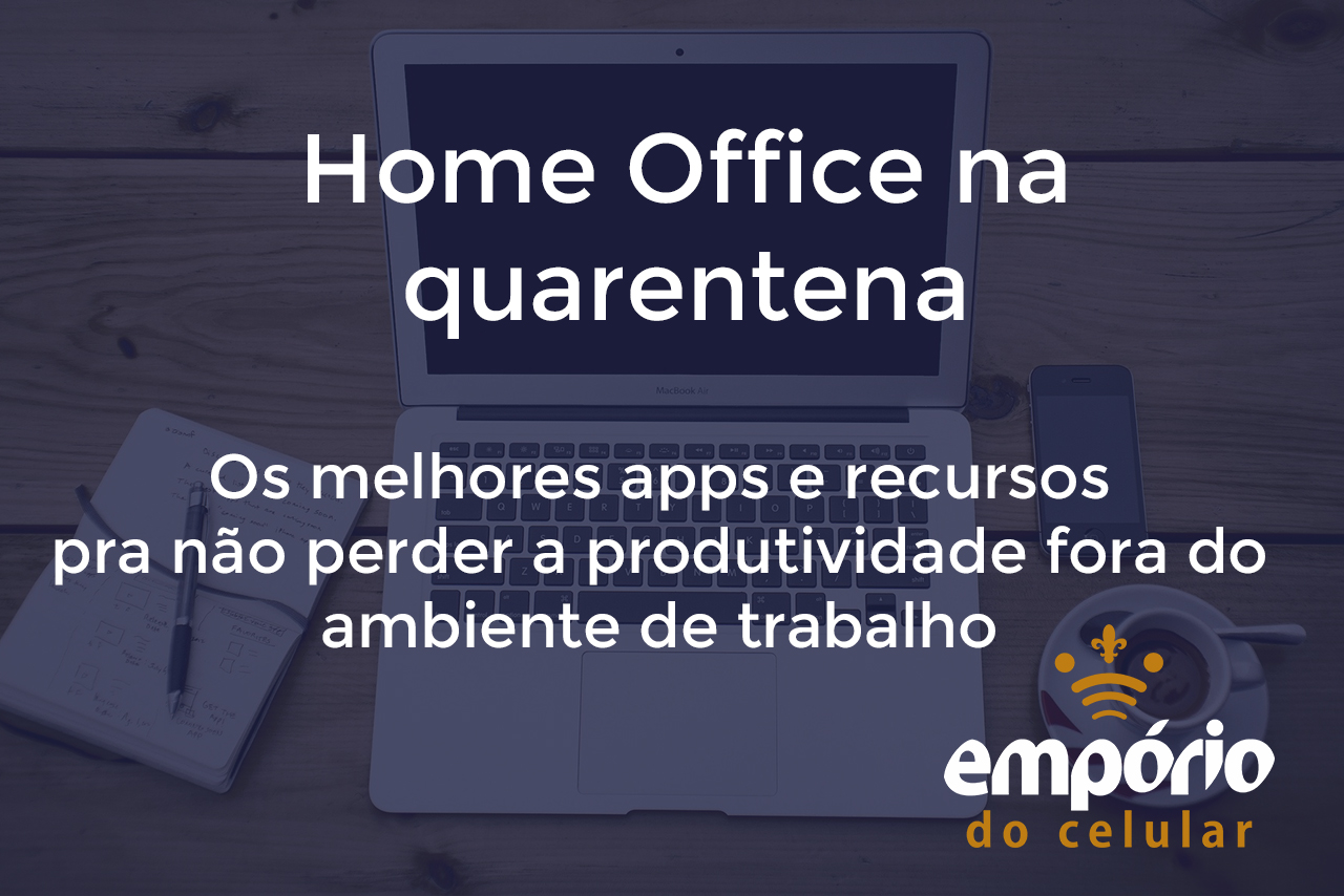 home office - Ferramentas para ajudar na produtividade no home office