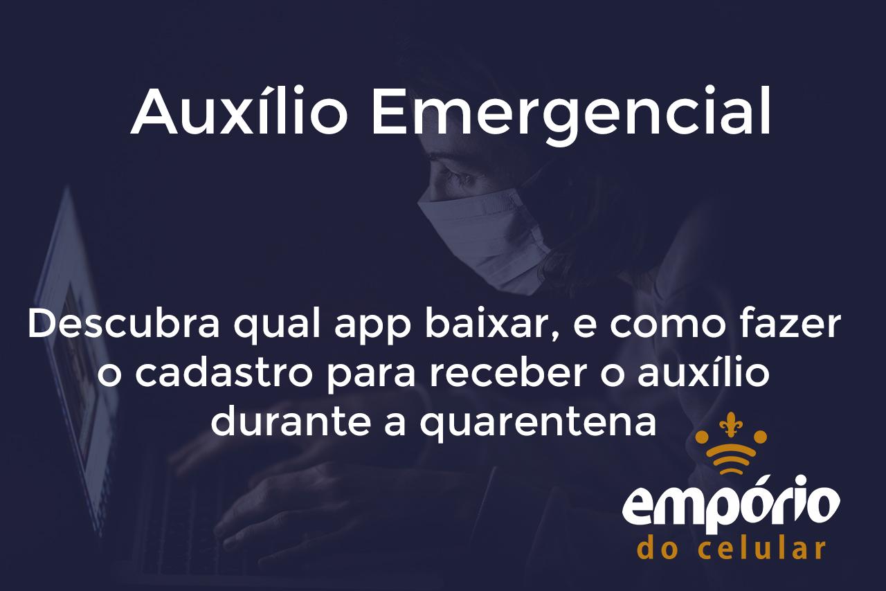 auxilio emergencial - Como se cadastrar para receber o auxílio emergencial