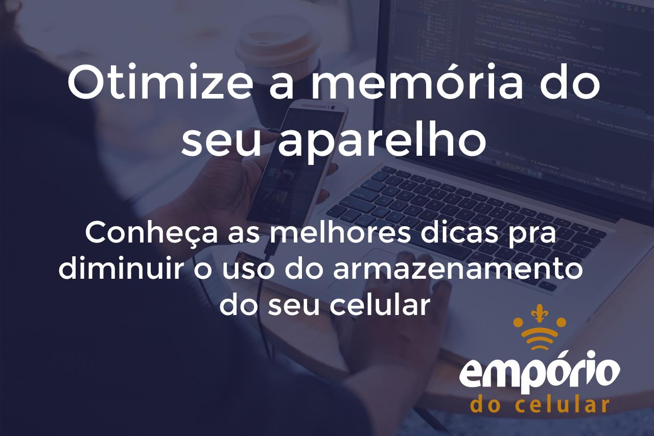 armazenamento - 7 dicas para limpar a memória do celular