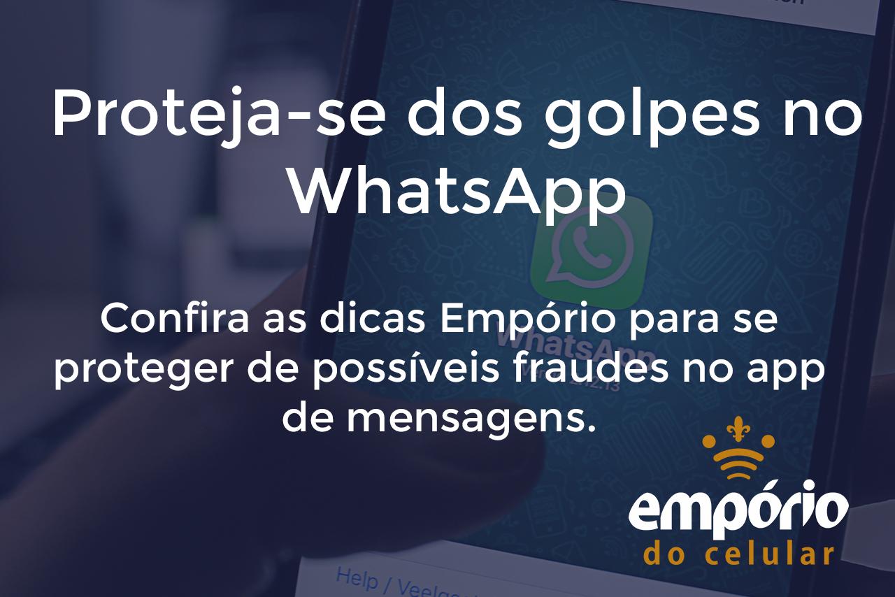 golpes wpp - 3 dicas para evitar golpes no WhatsApp