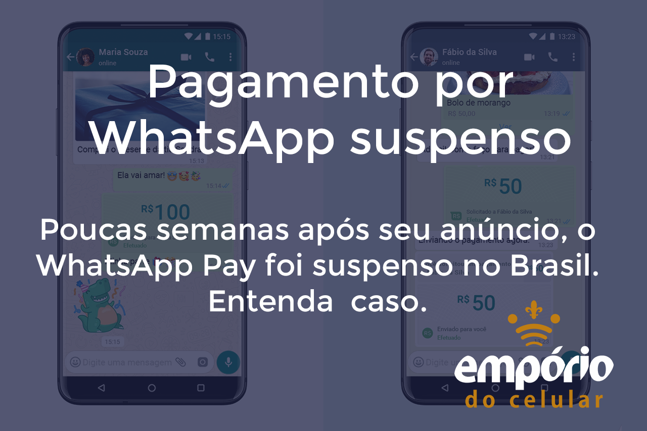 wpp pay - WhatsApp Pay é suspenso no Brasil, entenda o caso.