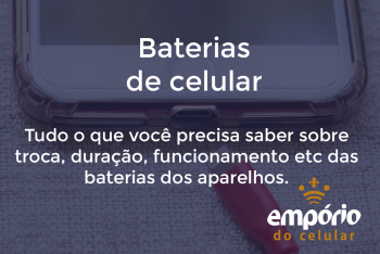 bateria pilarzao 350x234 - Baterias de celular: o que você precisa saber sobre elas