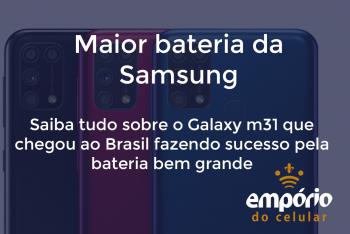 m31 1 350x234 - Samsung Galaxy M31 chegou ao Brasil